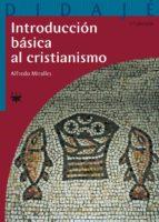 El libro de Introduccion basica al cristianismo autor ALFREDO MIRALLES TXT!
