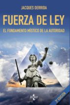 fuerza de ley (3ª ed.) jacques derrida 9788430973484