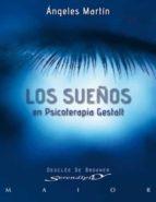 los sueños en psicoterapia gestalt (ebook) angeles martin 9788433035684