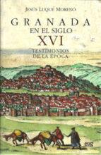 granada en el siglo xvi-jesus luque moreno-9788433855084