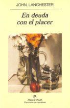 en deuda con el placer-john lanchester-9788433908384