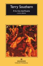 a la rica marihuana y otros sabores (3ª ed.) terry southern 9788433914484