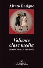 valiente clase media (ebook) alvaro enrigue 9788433934284