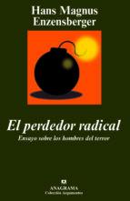 el perdedor radical. ensayo sobre los hombres del terror hans magnus enzensberger 9788433962584