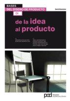 bases del diseño de producto 01: de la idea al producto-david bramston-9788434236684