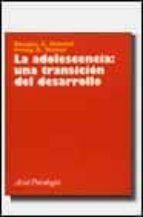 la adolescencia: una transicion del desarrollo douglas c. kimmel irving b. weiner 9788434408784