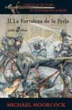 la fortaleza de la perla (saga elric de melnibone 2) michael moorcock 9788435018784