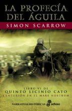 la profecia del aguila (libro vi de quinto licinio cato)-simon scarrow-9788435061384