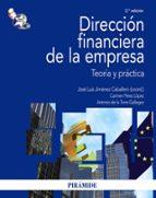 direccion financiera de la empresa: teoria y practica (2ª ed)-carmen perez lopez-antonio de la torre gallegos-jose luis jimenez caballero-9788436822984