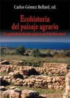 ecohistoria del paisaje agrario: la agricultura fenicio punica en el mediterraneo 9788437055084