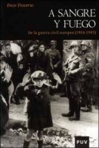 a sangre y fuego: de la guerra civil europea (1914 1945) enzo traverso 9788437076584