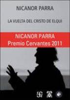 la vuelta del cristo de elqui (premio cervantes 2012)-nicanor parra-9788437506784