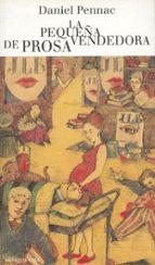 la pequeña vendedora de prosa-daniel pennac-9788439705284