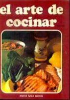el arte de cocinar (1ª parte) (11ª ed.) maria luisa garcia sanchez 9788440026484