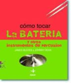 como tocar la bateria y otros instrumentos de percusion (7ª ed.)-james blades-johnny dean-9788441414884