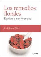 los remedios florales: escritos y conferencias-edward bach-9788441427884