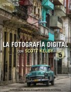 la fotografía digital con scott kelby. volumen 5 scott kelby 9788441536784