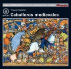 caballeros medievales-trevor cairns-9788446002284