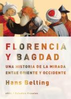 florencia y bagdad-hans belting-9788446030584
