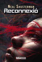 reconnexio (catalan)-neal shusterman-9788448934484