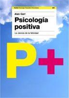 psicologia positiva: la ciencia de la felicidad-alan carr-9788449320484