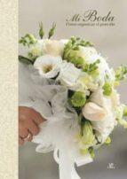 mi boda: como organizar el gran dia 9788466228084