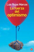 la fuerza del optimismo-luis rojas marcos-9788466318884