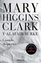 cuando despiertes (bajo sospecha 4) mary higgins clark 9788466344784