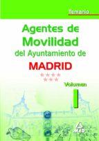 AGENTES DE MOVILIDAD DEL AYUNTAMIENTO DE MADRID. TEMARIO VOLUMEN I
