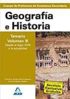 cuerpo de profesores de enseñanza secundaria. geografia e histori a. temario (vol. iii): desde el siglo xviii a la actualidad 9788466579384