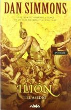ilion i: el asedio dan simmons 9788466618984
