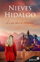 lo que dure la eternidad (ebook)-nieves hidalgo-9788466649384