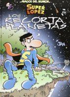 magos del humor nº 154: superlopez: los recorta planetas-9788466652384