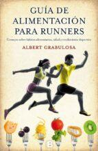 El libro de Guia de alimentacion para runners autor ALBERT GRABULOSA REIXACH PDF!