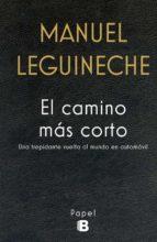 el camino mas corto-manuel leguineche-9788466659284