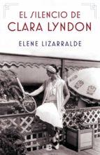 el silencio de clara lyndon-elene lizarralde-9788466665384