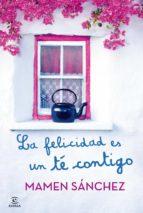 la felicidad es un té contigo (ebook)-mamen sanchez-9788467025484