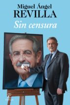 sin censura-miguel angel revilla-9788467052084