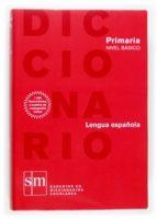 diccionario lengua española (primaria) (nivel basico)-9788467508284