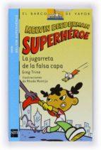 la jugarreta de la falsa capa (melvin beerdeman superheroe)-greg trine-9788467529784