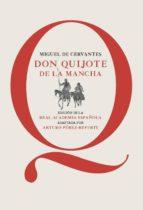 don quijote de la mancha (edicion escolar rae adaptado por arturo perez-reverte)-miguel de cervantes saavedra-arturo perez-reverte-9788468025384
