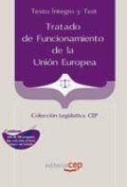 TRATADO DE FUNCIONAMIENTO DE LA UNION EUROPEA. TEXTO INTEGRO Y TE ST (2ª ED)