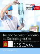 TÉCNICO SUPERIOR SANITARIO DE RADIODIAGNÓSTICO. SERVICIO DE SALUD DE CASTILLA-LA MANCHA (SESCAM). TEST ESPECÍFICOS