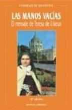las manos vacias el mensaje de teresa de lisieux-conrad de meester-9788472393684