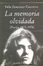la memoria olvidada: poesia 1973-1976-felix francisco casanova martin-9788475173184