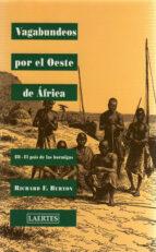 vagabundos por el oeste de africa (iii) el pais de las hormigas-richard f. burton-9788475844084