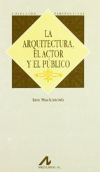 la arquitectura, el actor y el publico ian mackintosh 9788476354384