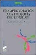 una aproximacion a la filosofia del lenguaje-maria jose frapolli-esther romero-9788477385684