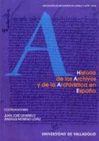 historia de los archivos y de la archivistica en españa: ciclo de conferencias: