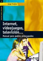 internet, videojuegos, television: manual para padres preocupados serge tisseron 9788478274284